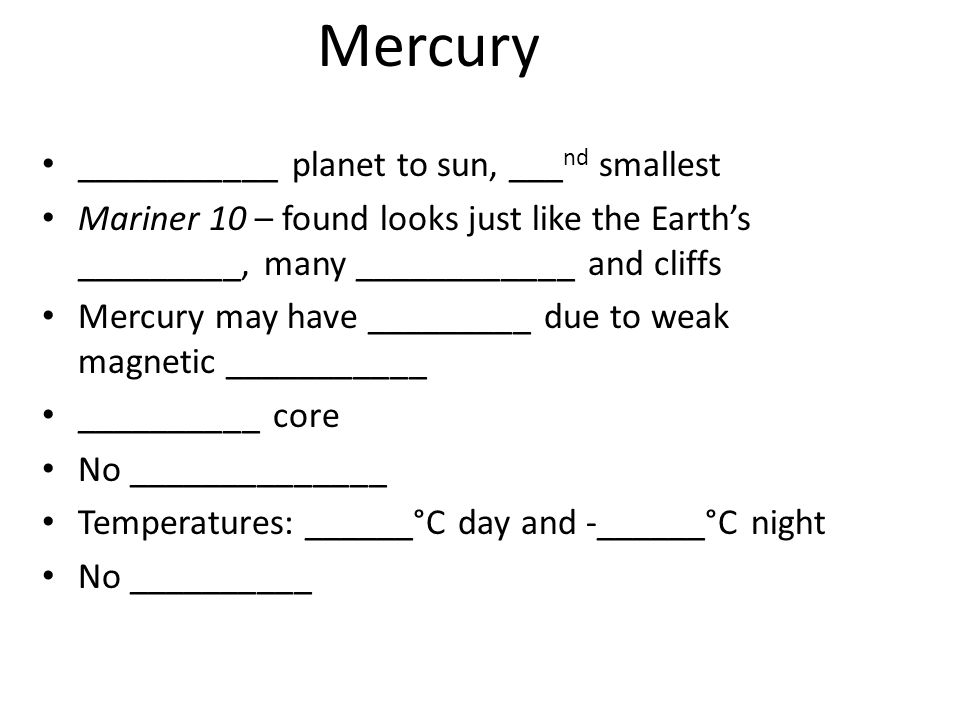 Mercury ___________ planet to sun, ___nd smallest