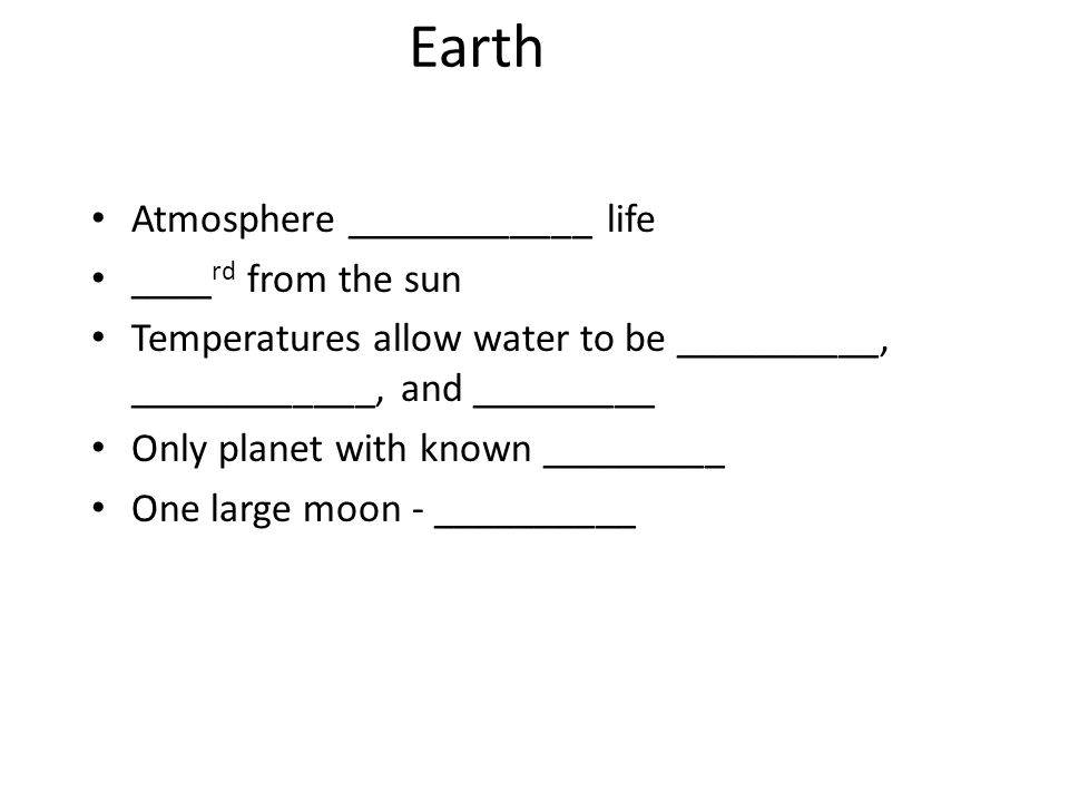 Earth Atmosphere ____________ life ____rd from the sun