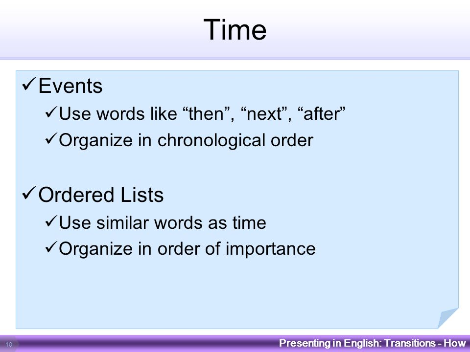 Time Events Ordered Lists Use words like then , next , after