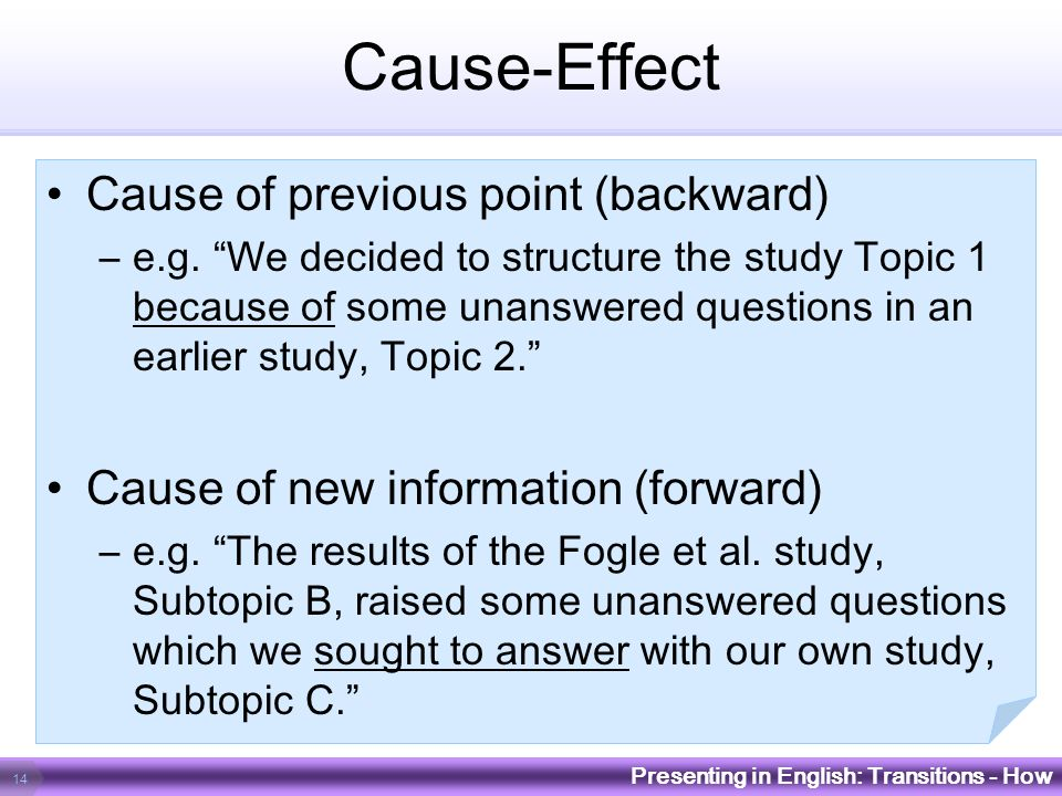 Cause-Effect Cause of previous point (backward)