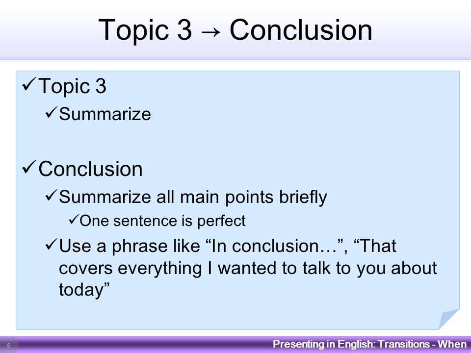 Topic 3 → Conclusion Topic 3 Conclusion Summarize