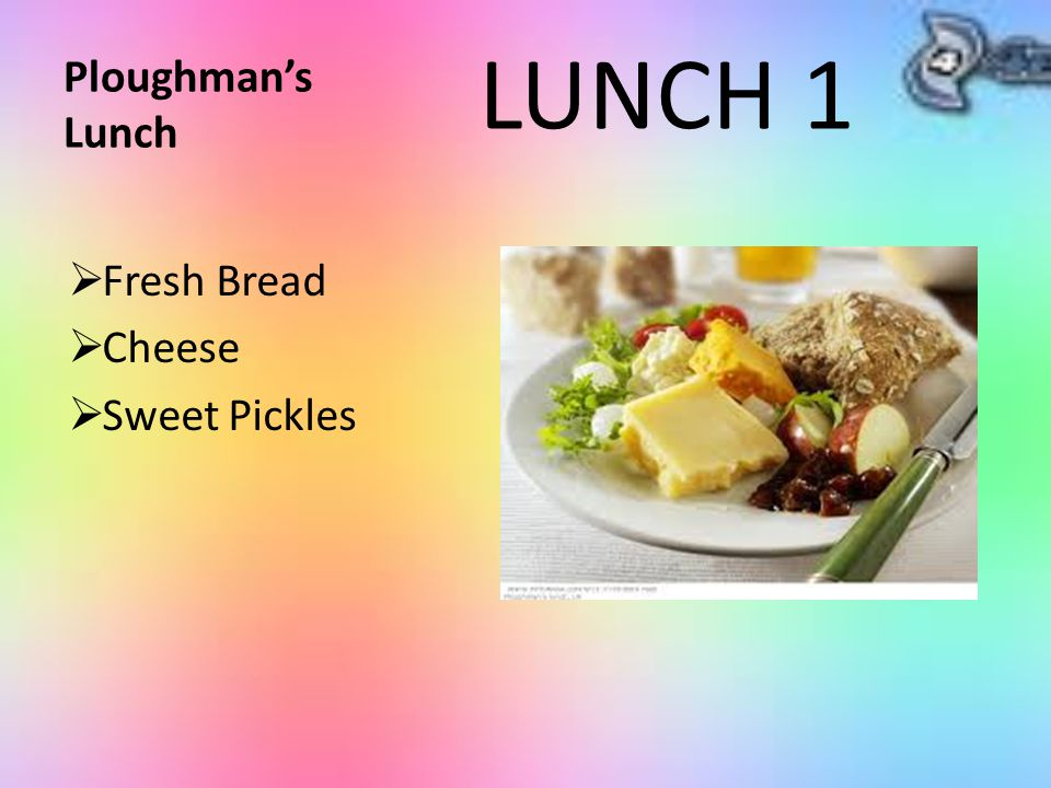 Ploughman's Lunch LUNCH 1 Fresh Bread Cheese Sweet Pickles