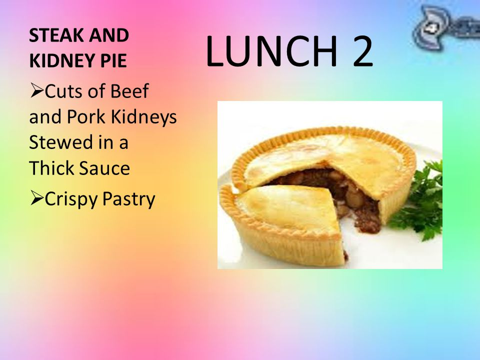 LUNCH 2 STEAK AND KIDNEY PIE