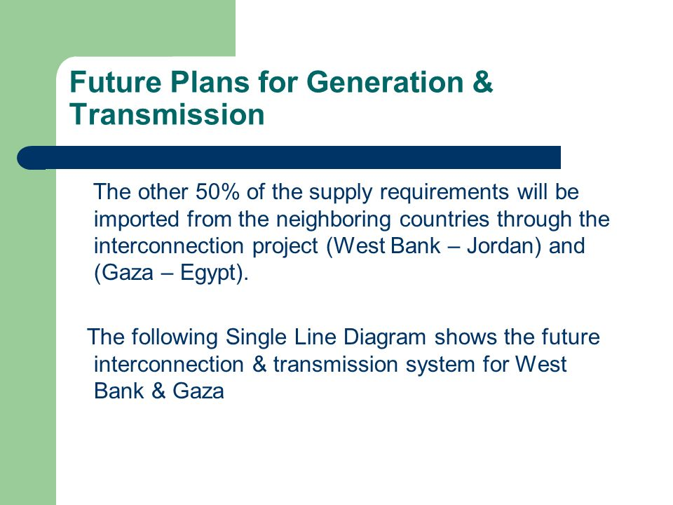 Future Plans for Generation & Transmission