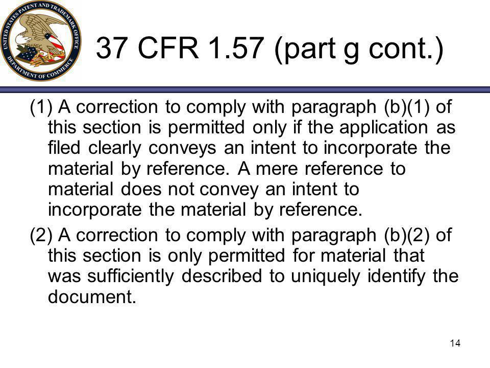 37 CFR 1.57 (part g cont.)
