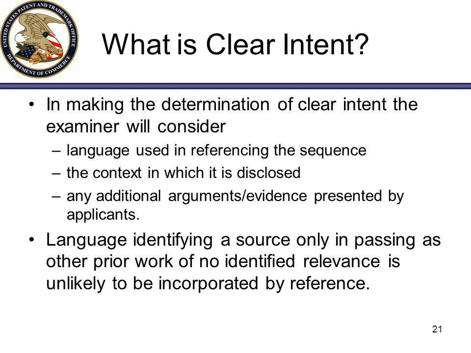 What is Clear Intent In making the determination of clear intent the examiner will consider. language used in referencing the sequence.