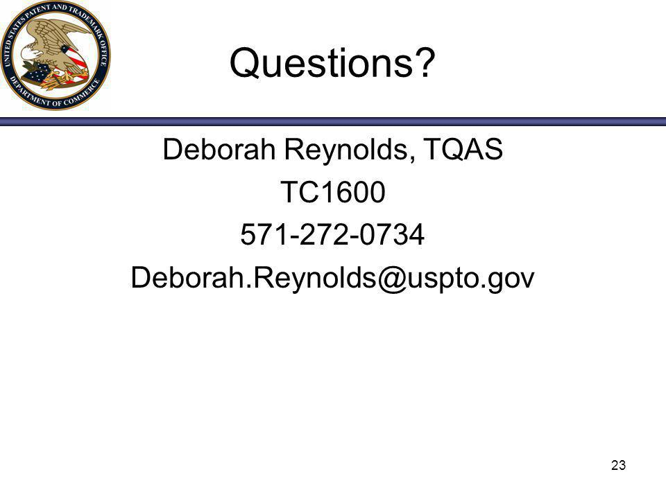 Questions Deborah Reynolds, TQAS TC1600 571-272-0734