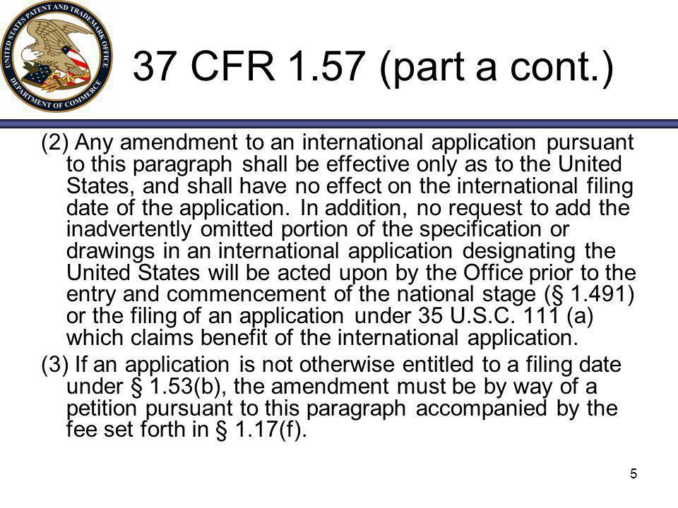37 CFR 1.57 (part a cont.)