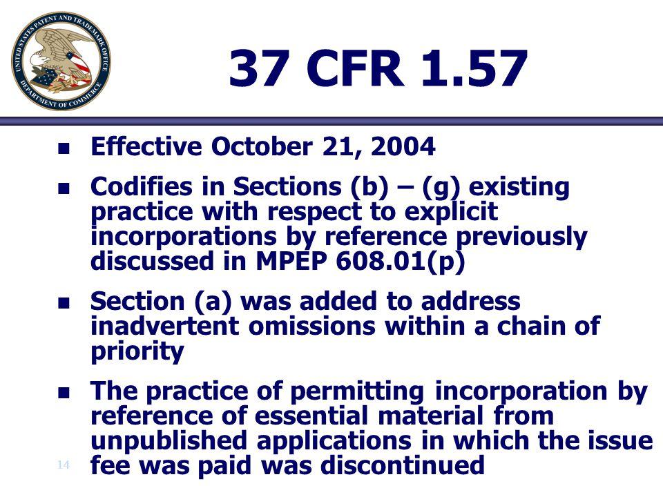 37 CFR 1.57 Effective October 21, 2004.