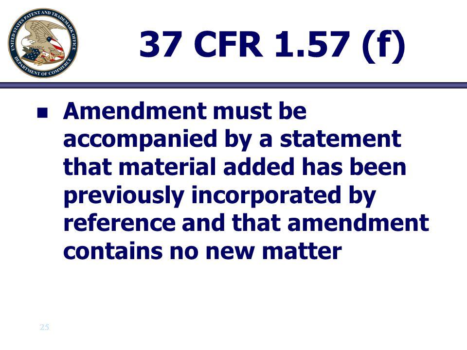 37 CFR 1.57 (f)