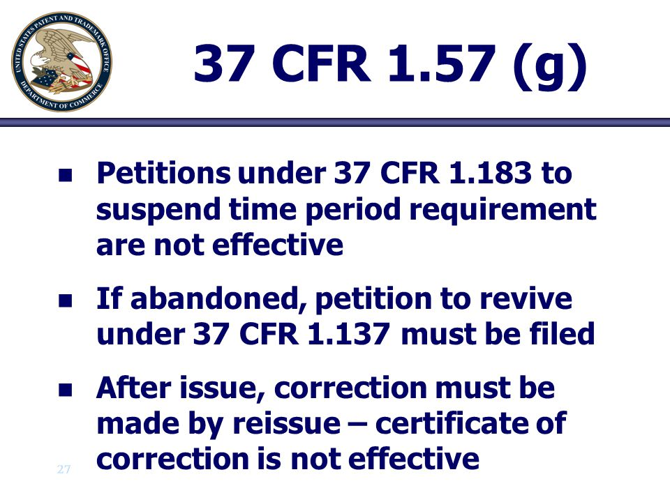 37 CFR 1.57 (g) Petitions under 37 CFR 1.183 to suspend time period requirement are not effective.