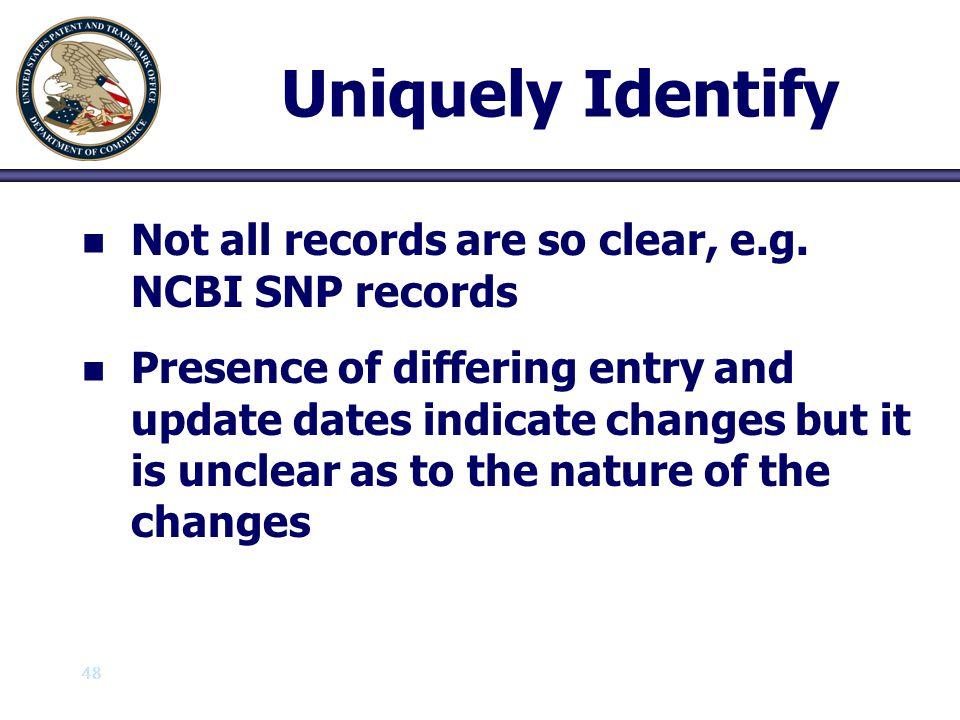 Uniquely Identify Not all records are so clear, e.g. NCBI SNP records