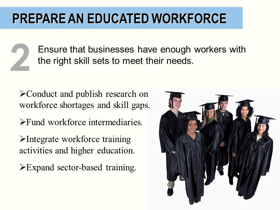 2 PREPARE AN EDUCATED WORKFORCE