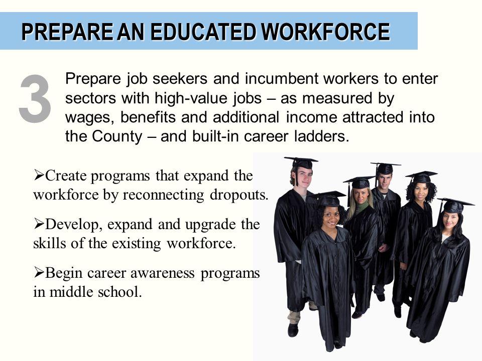 3 PREPARE AN EDUCATED WORKFORCE