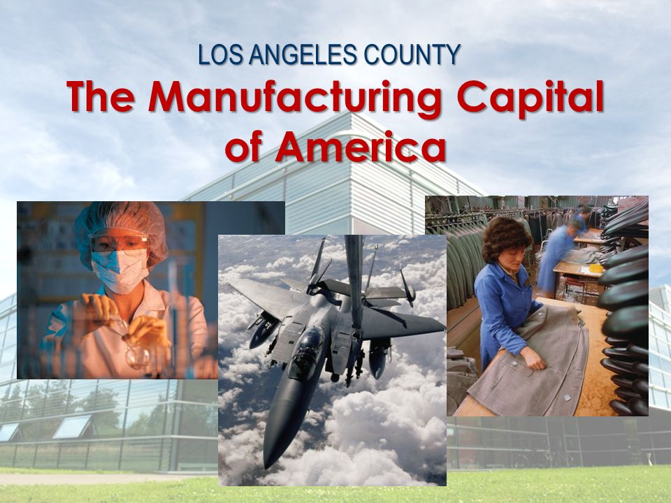 The Manufacturing Capital of America