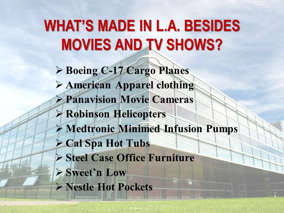 WHAT'S MADE IN L.A. BESIDES