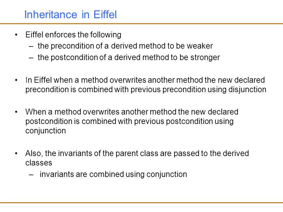 Inheritance in Eiffel Eiffel enforces the following