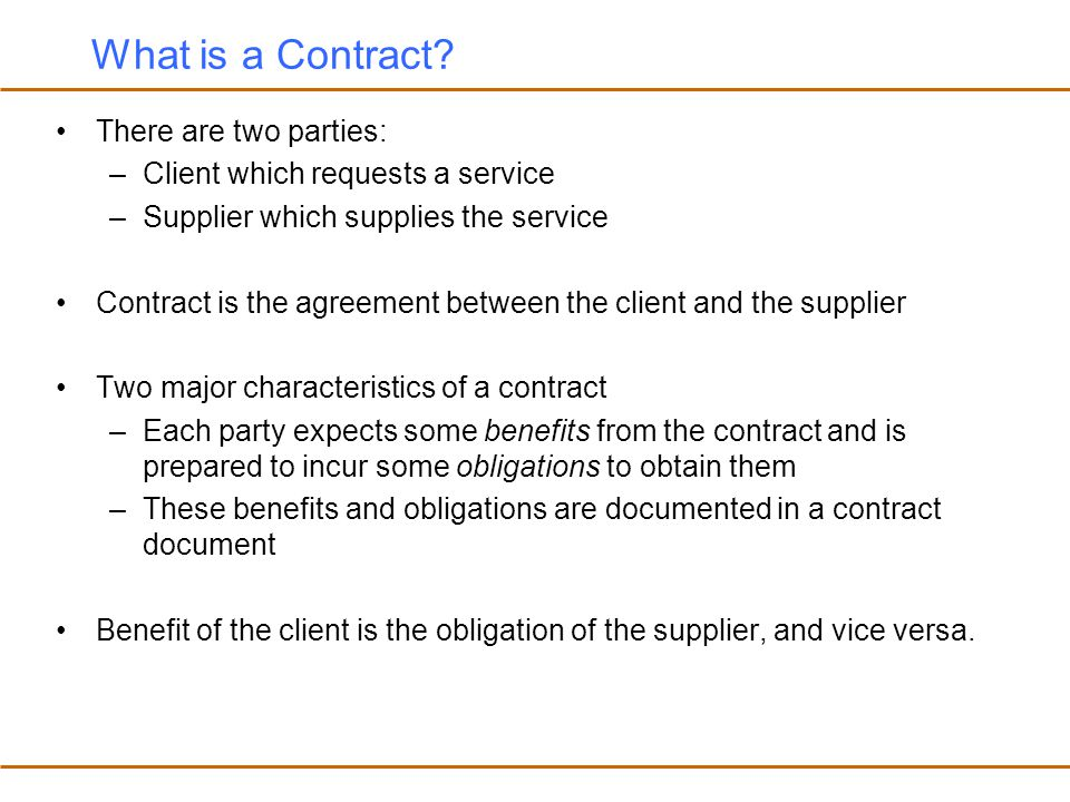 What is a Contract There are two parties: