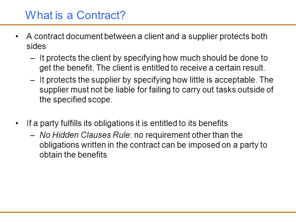 What is a Contract A contract document between a client and a supplier protects both sides.