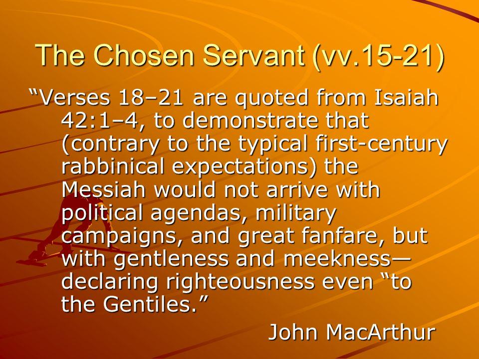 The Chosen Servant (vv.15-21)
