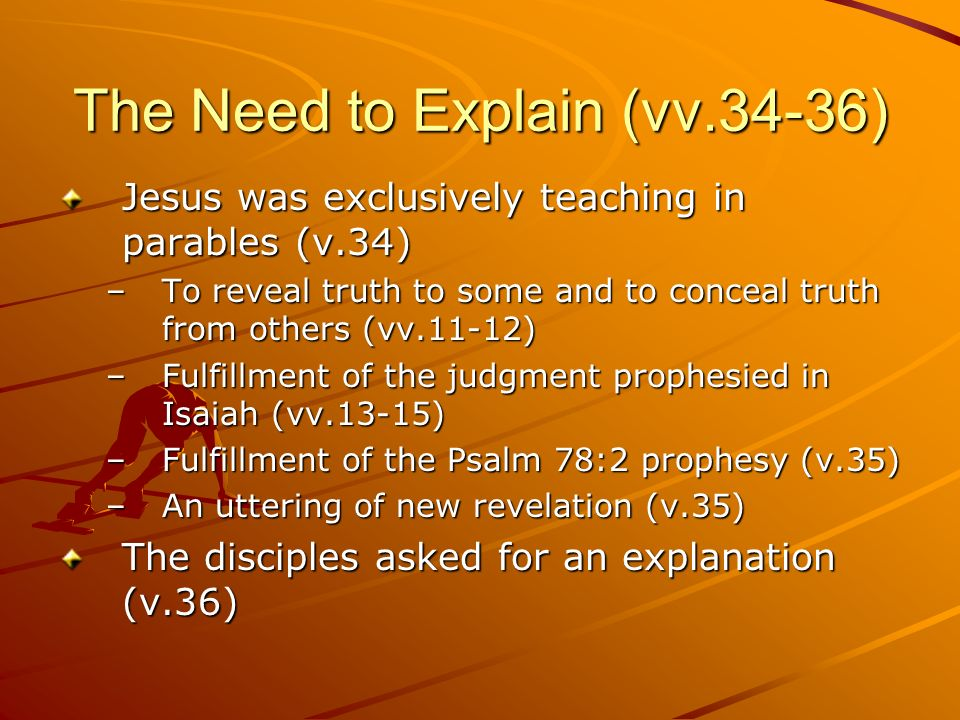 The Need to Explain (vv.34-36)