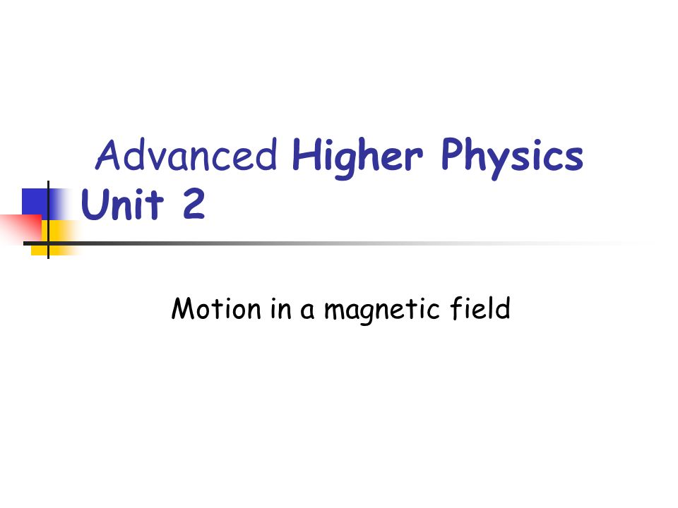 Advanced Higher Physics Unit 2