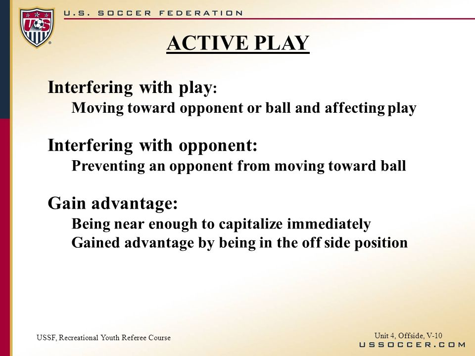 ACTIVE PLAY Interfering with play: Interfering with opponent: