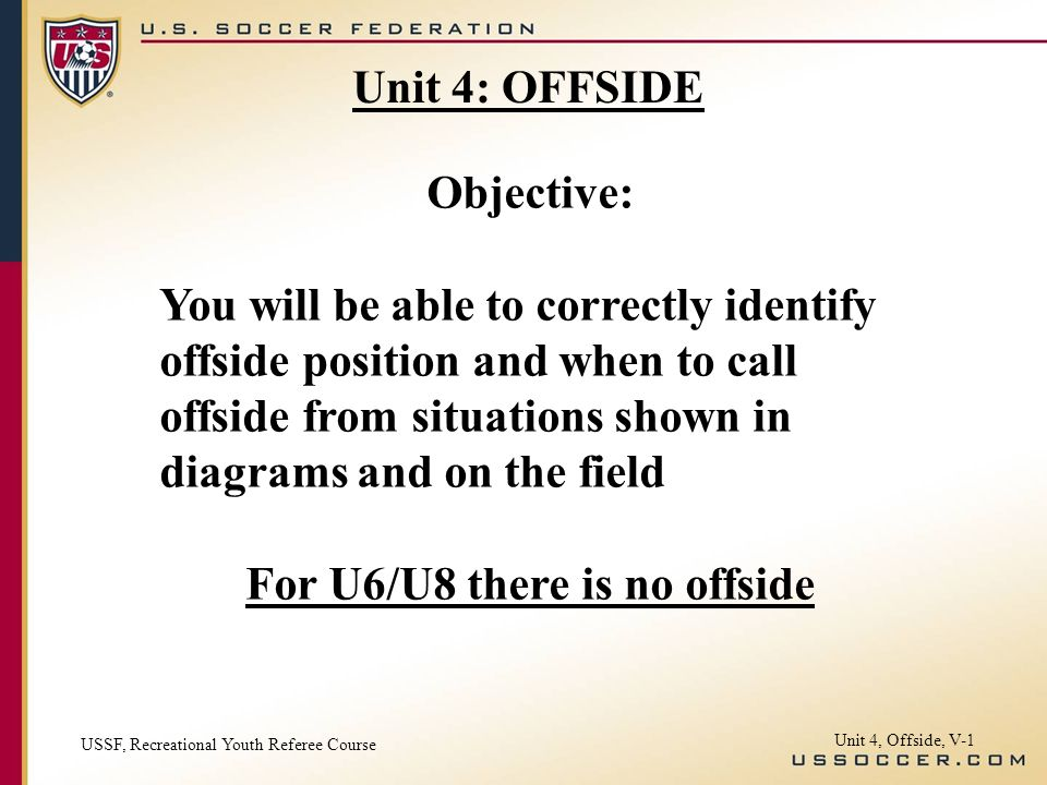 For U6/U8 there is no offside