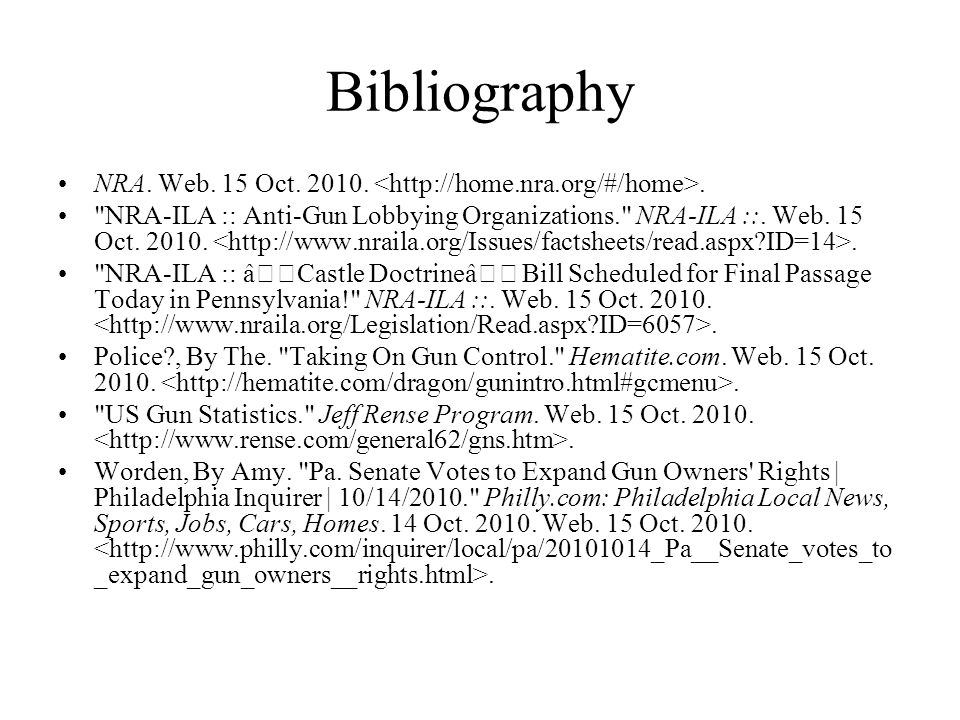Bibliography NRA. Web. 15 Oct. 2010. <http://home.nra.org/#/home>.