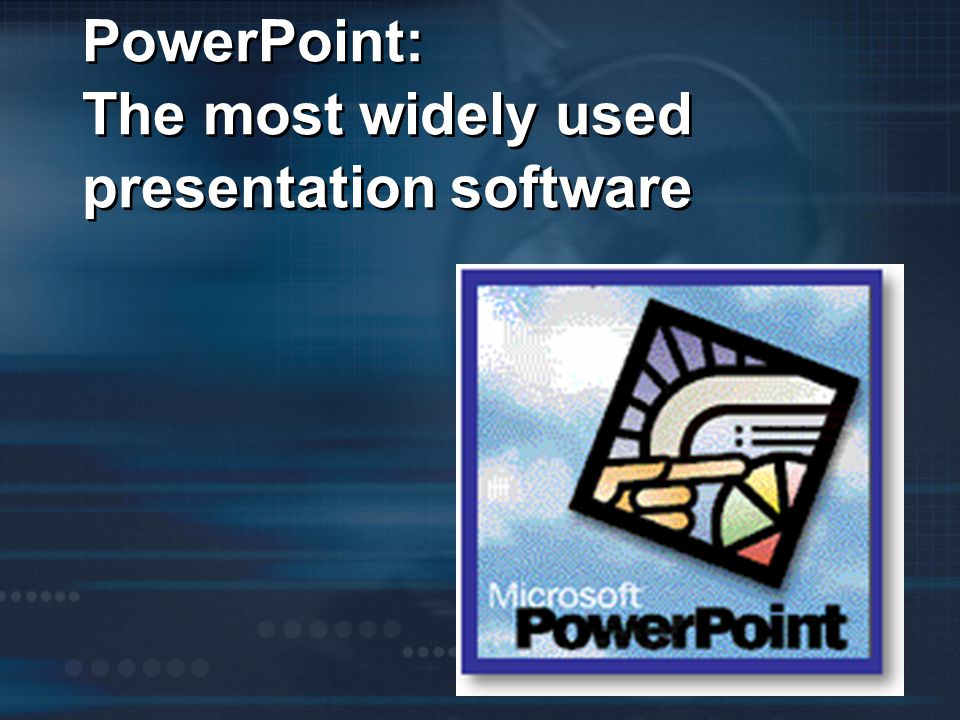 PowerPoint: The most widely used presentation software