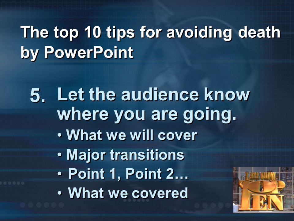 The top 10 tips for avoiding death by PowerPoint 5.