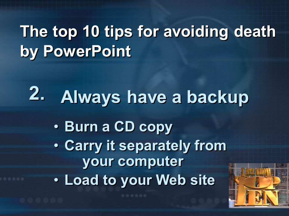 The top 10 tips for avoiding death by PowerPoint 2.