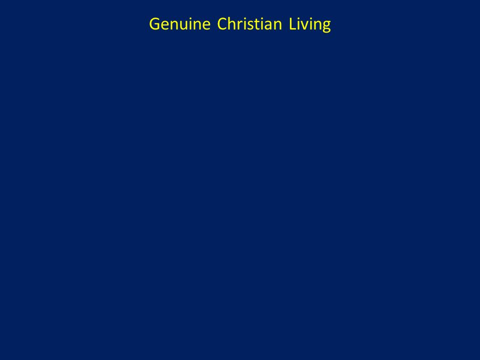 Genuine Christian Living
