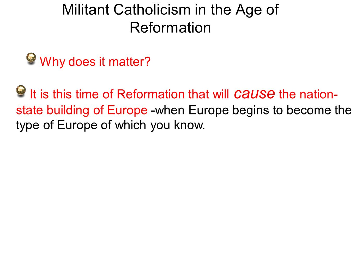 Militant Catholicism in the Age of Reformation