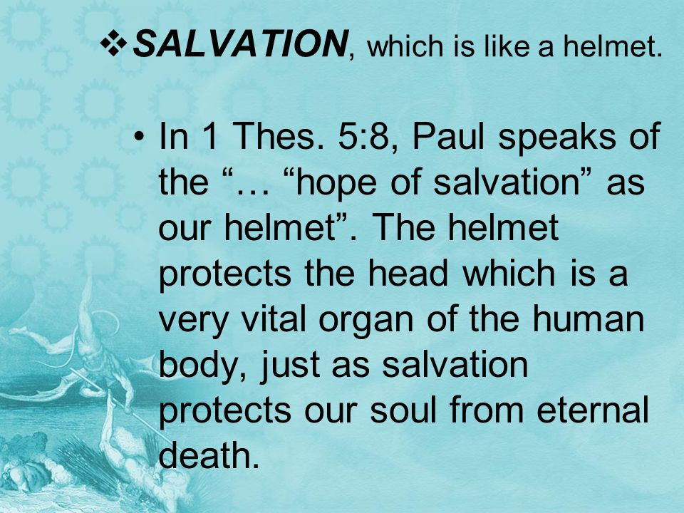 SALVATION, which is like a helmet.