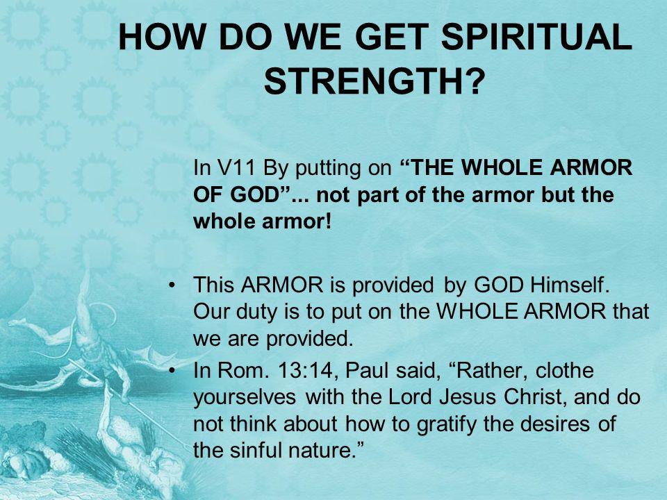 HOW DO WE GET SPIRITUAL STRENGTH
