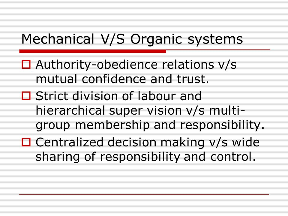 Mechanical V/S Organic systems