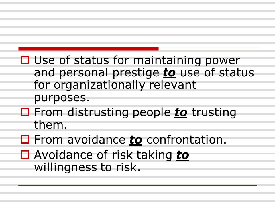 Use of status for maintaining power and personal prestige to use of status for organizationally relevant purposes.