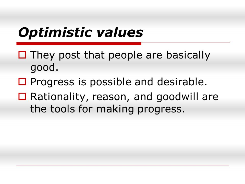 Optimistic values They post that people are basically good.