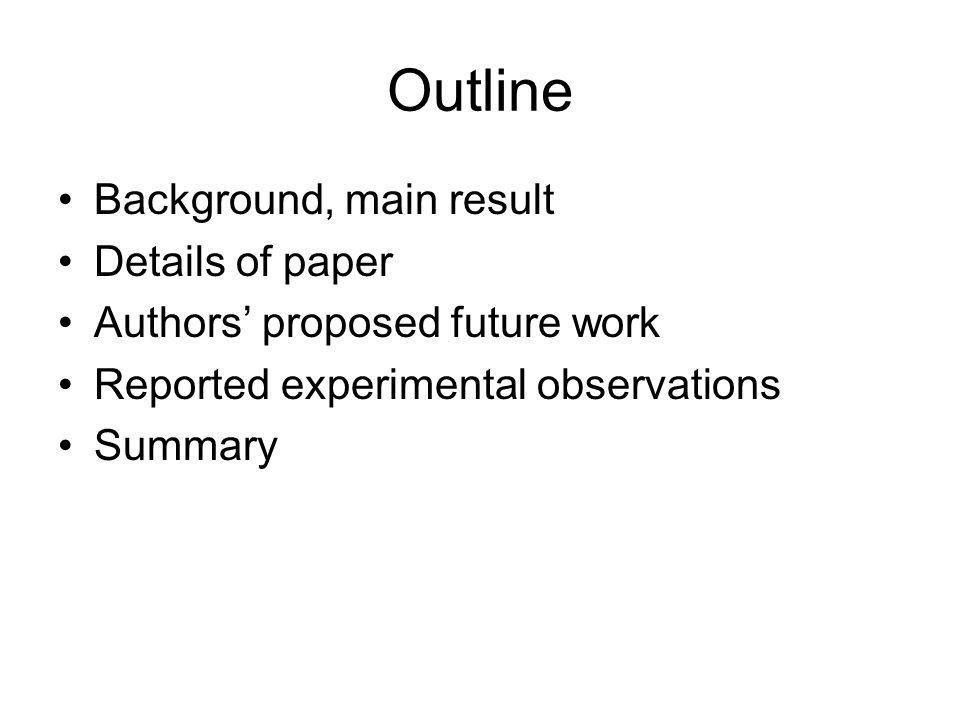 Outline Background, main result Details of paper
