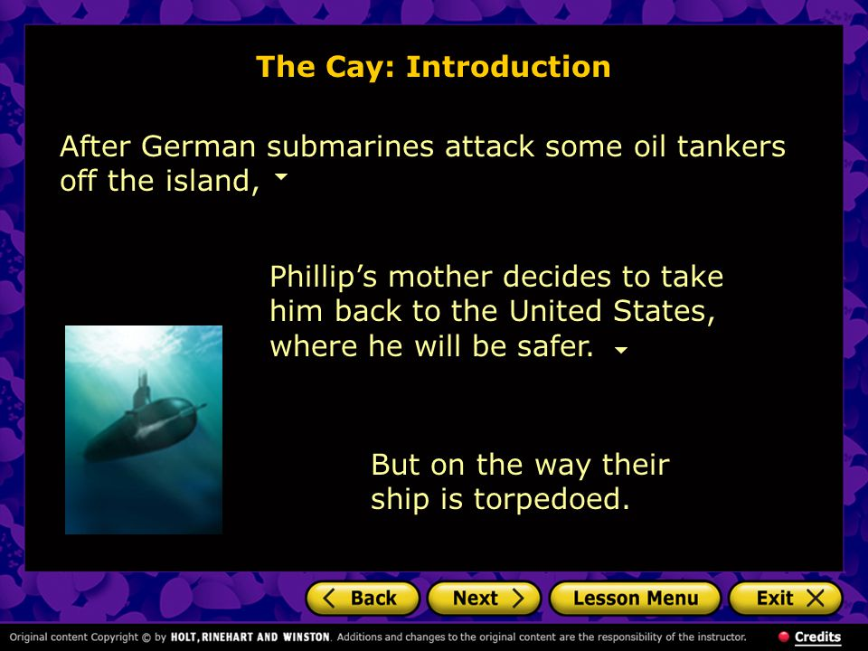 The Cay: Introduction After German submarines attack some oil tankers off the island,