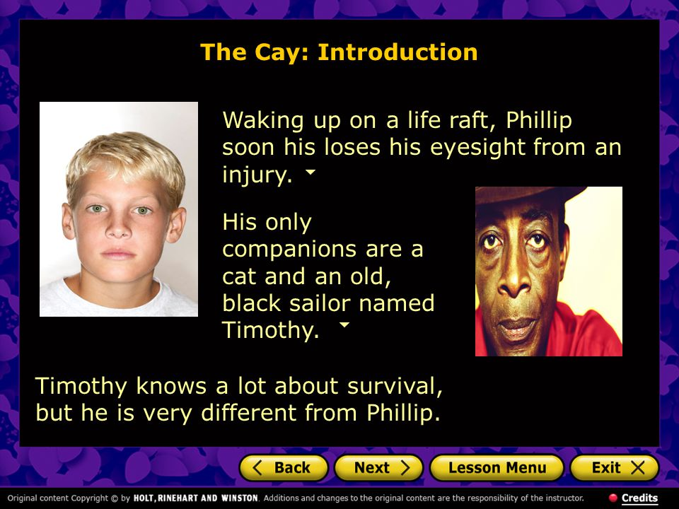The Cay: Introduction Waking up on a life raft, Phillip soon his loses his eyesight from an injury.