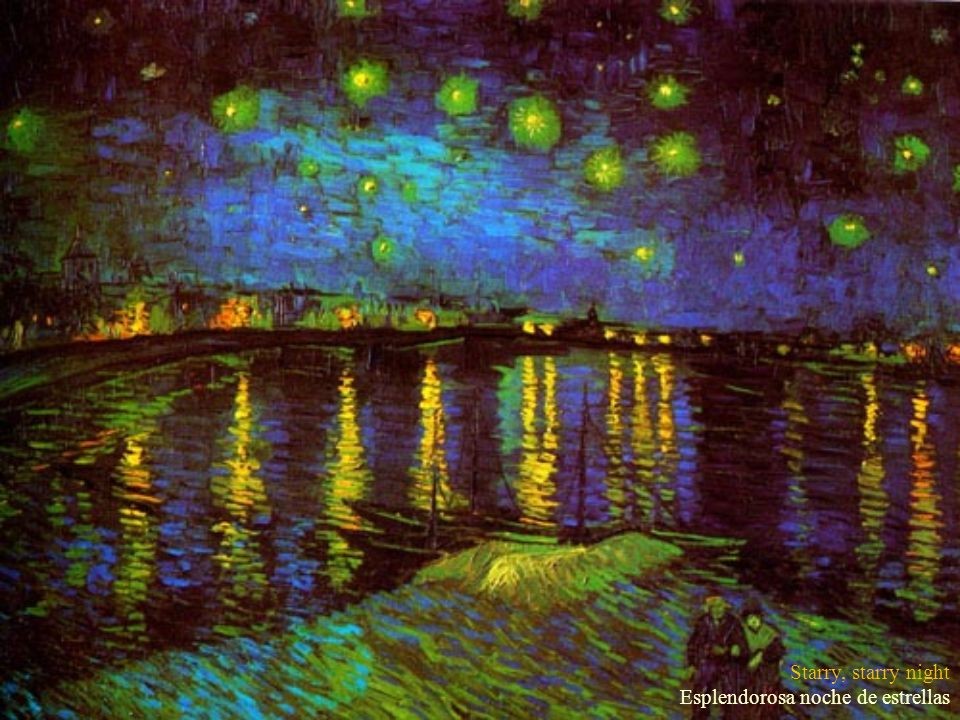 Starry, starry night Esplendorosa noche de estrellas