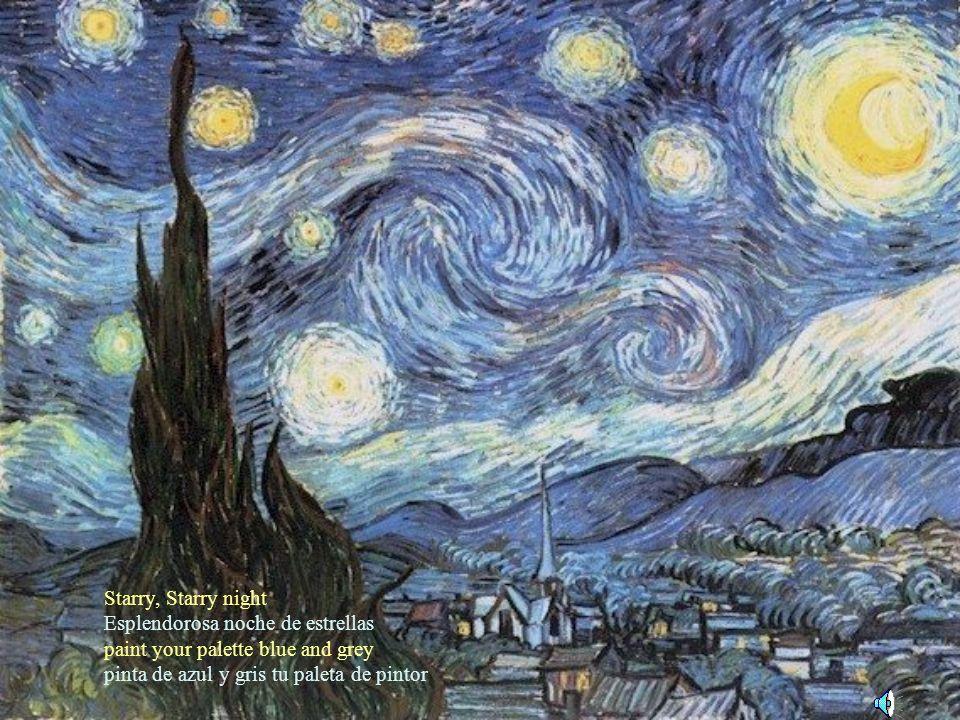 Starry, Starry night Esplendorosa noche de estrellas.