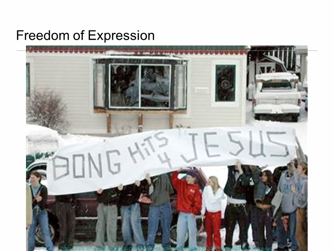 Freedom of Expression http://www.whereistheoutrage.net/wordpress/wp-content/uploads/2007/09/bong-hits-4-jesus.jpg.