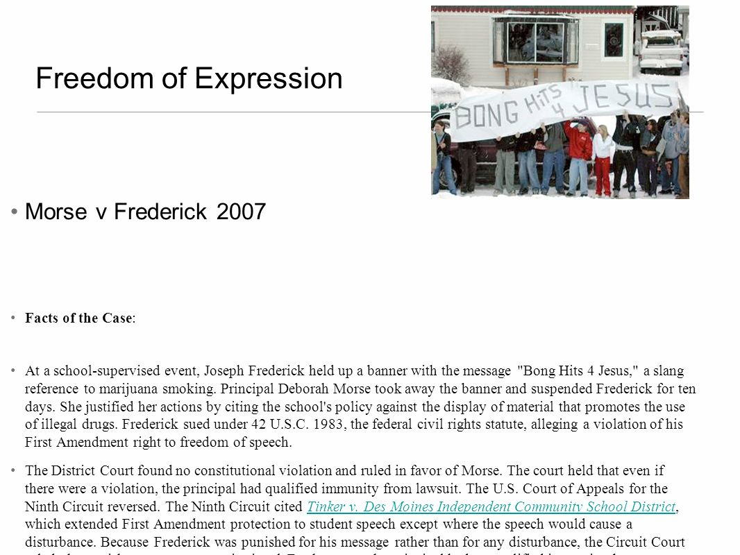 Freedom of Expression Morse v Frederick 2007 Facts of the Case: