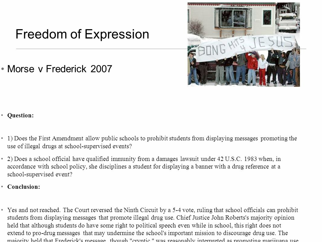Freedom of Expression Morse v Frederick 2007 Question:
