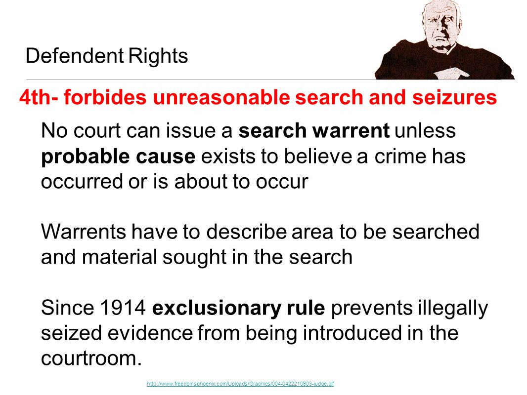 4th- forbides unreasonable search and seizures