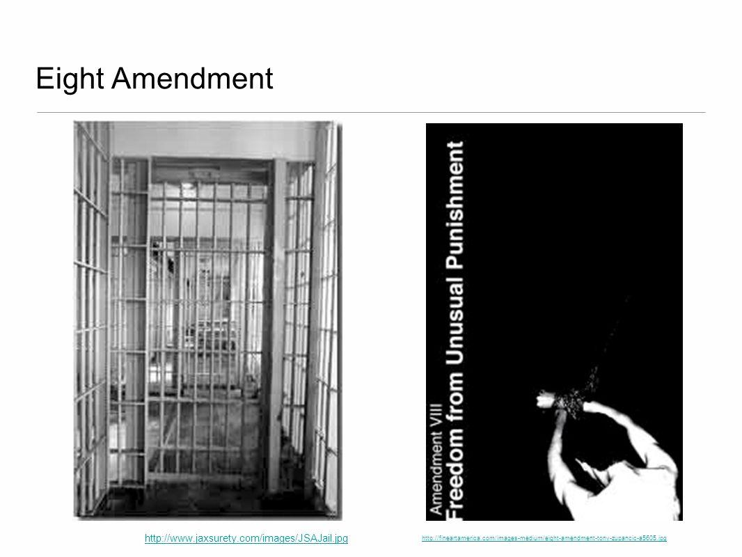 Eight Amendment http://www.jaxsurety.com/images/JSAJail.jpg
