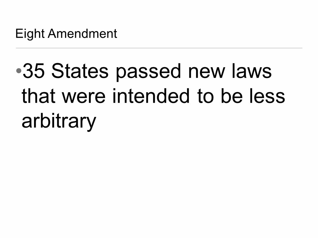 35 States passed new laws that were intended to be less arbitrary